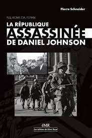 La république assassinée de Daniel Johnson