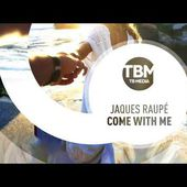Jaques Raupé - Come With Me (Official)