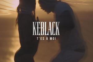 Keblack - T'es à moi