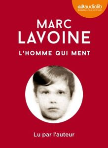 L'homme qui ment de Marc Lavoine (livre audio)