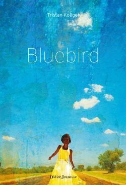 Bluebird de Tristan Koëgel