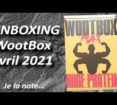Unboxing Wootbox Avril 2021
