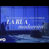 Bon Entendeur vs Nino Ferrer - La Rua Madureira (Clip Officiel)