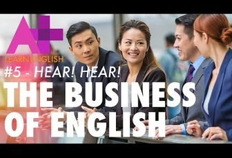 The Business of English E05: Hear!Hear!
