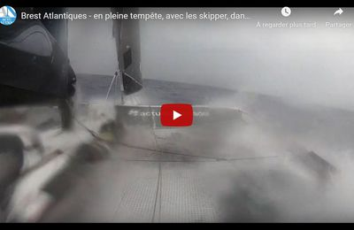 VIDEO - en pleine tempête, à bord des Ultims de la Brest Atlantiques !!