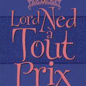 la Duchesse des Coeurs, Tome 1 : Lord Ned à tout prix