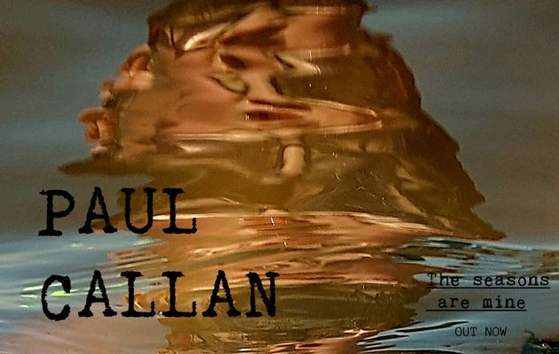 Paul Callan ► The seasons are mine