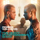 The Heavy Entertainment Show (Deluxe) - Robbie Williams