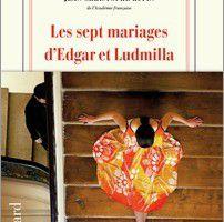 Les sept mariages d'Edgar et Ludmilla - Jean-Christophe Rufin