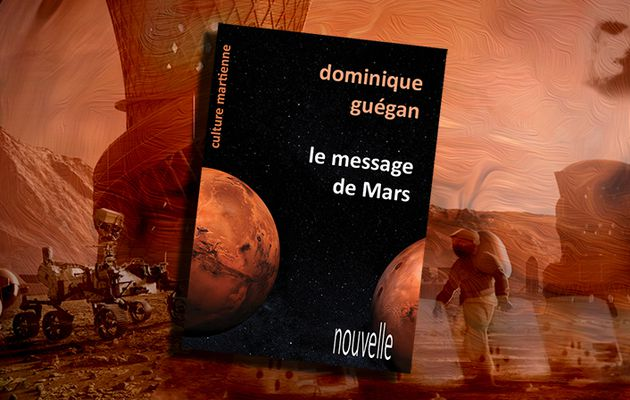 👽📚 DOMINIQUE GUÉGAN - LE MESSAGE DE MARS (2020)