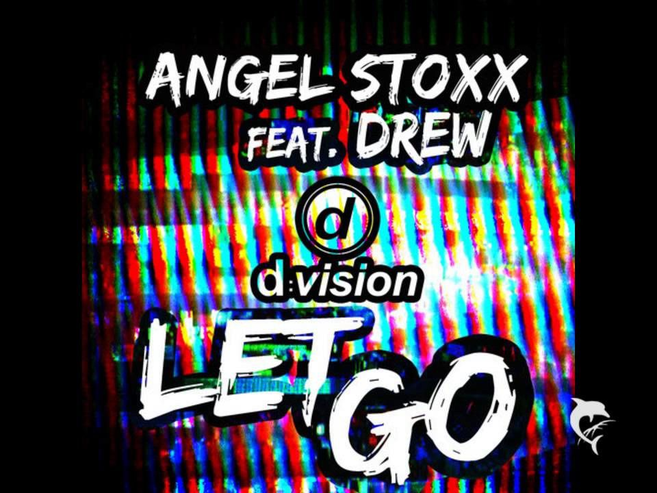 #FeelGood : ANGEL STOXX Feat DREW : LET GO !
