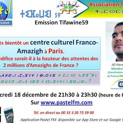 Émission Tifawine59, mercredi 18 décembre 2019: Pour très bientôt un centre culturel Franco-Amazigh à Paris ...