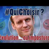 Emmanuel Macron : Révolution... ou imposture ? - 02 - #QuiChoisir ?