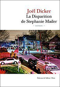 JOEL DICKER – LIVRE – LA DISPARITION DE STEPHANIE MAILER