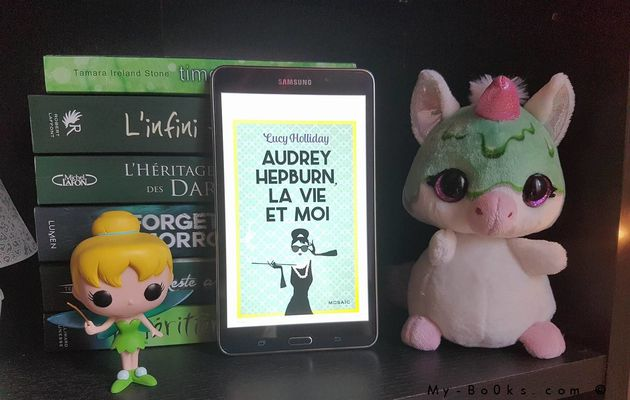 Audrey Hepburn, la vie et moi - Lucy Holliday