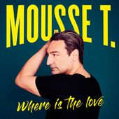 Where Is the Love (Das Neue Album) by Mousse T.