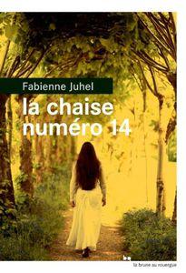 La chaise numéro 14 de Fabienne Juhel