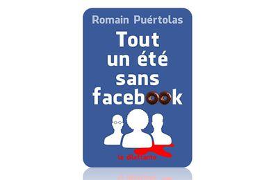 Tout un été sans Facebook (Romain Puértolas)