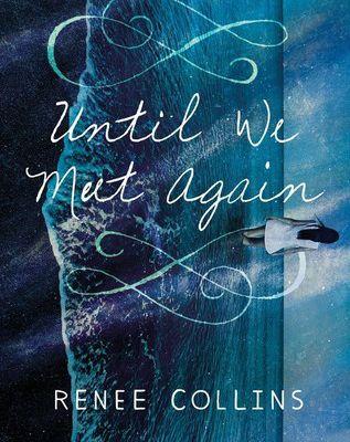 Open Library: Until We Meet Again * [Renee Collins]