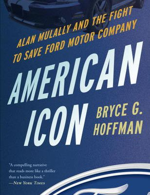 (kindle) R.E.A.D American Icon: Alan Mulally and the Fight to Save Ford Motor Company By Bryce G. Hoffman ePub online