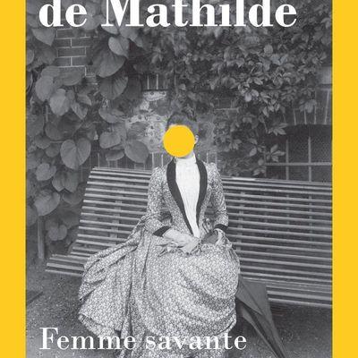 Le Monde de Mathilde - Femme savante et criminelle de Tsikounas Myriam