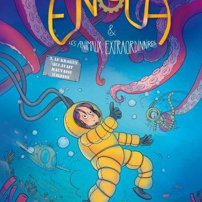 Enola et les animaux extraordinaires : le kraken qui avait mauvaise haleine (tome 3) – Joris Chamblain ; Lucile Thibaudier