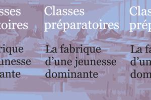 Fiche de Lecture : Classes Préparatoires, la fabrique d'une classe dominante