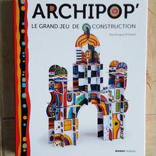 """Archipop, un jeu de construction """"unique et spectaculaire""""..."""