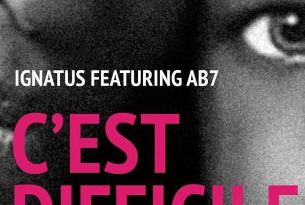 🎬 Ignatus feat AB7 - C'est difficile