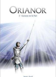 Orianor - Esclaves de So'Rah tome 2 de Jean Avril
