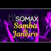 DJ SOMAX - SAMBA DE JANEIRO