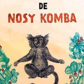 Sur la route de Nosy Komba - Lucca Éditions