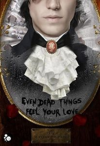 Even dead things feel your love - Guibé