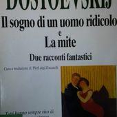 Recensione: Fedor Dostoevskij. Il sogno di un uomo ridicolo - IL POTERE DELL'ECCELLENZAblog