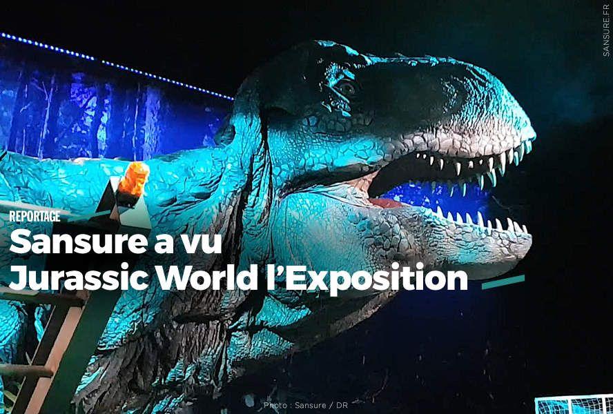 Sansure a vu Jurassic World l'Exposition (diaporama) #Exclu #JurassicWorld