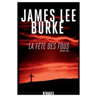 La fête des fous : James Lee Burke et la rédemption dans la violence
