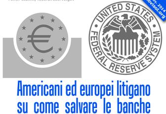 Americani ed europei litigano su come salvare le banche