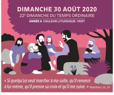 Paroisses de Genlis et Saint Just de Bretenières - Semaine du 29 août au 6 septembre 2020 -  22ème dimanche ordinaire - Année A