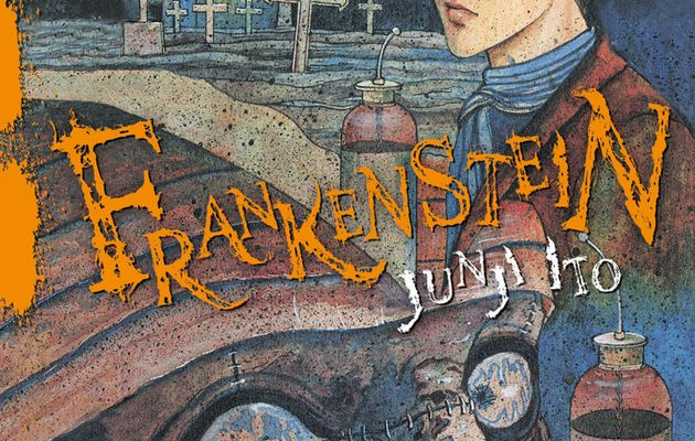 Frankenstein de Junji Ito le maître du manga d'horreur s'attaque à un monstre de légende