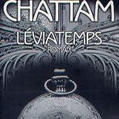 Maxime Chattam : Léviatemps (Albin Michel) - Le blog de Claude LE NOCHER