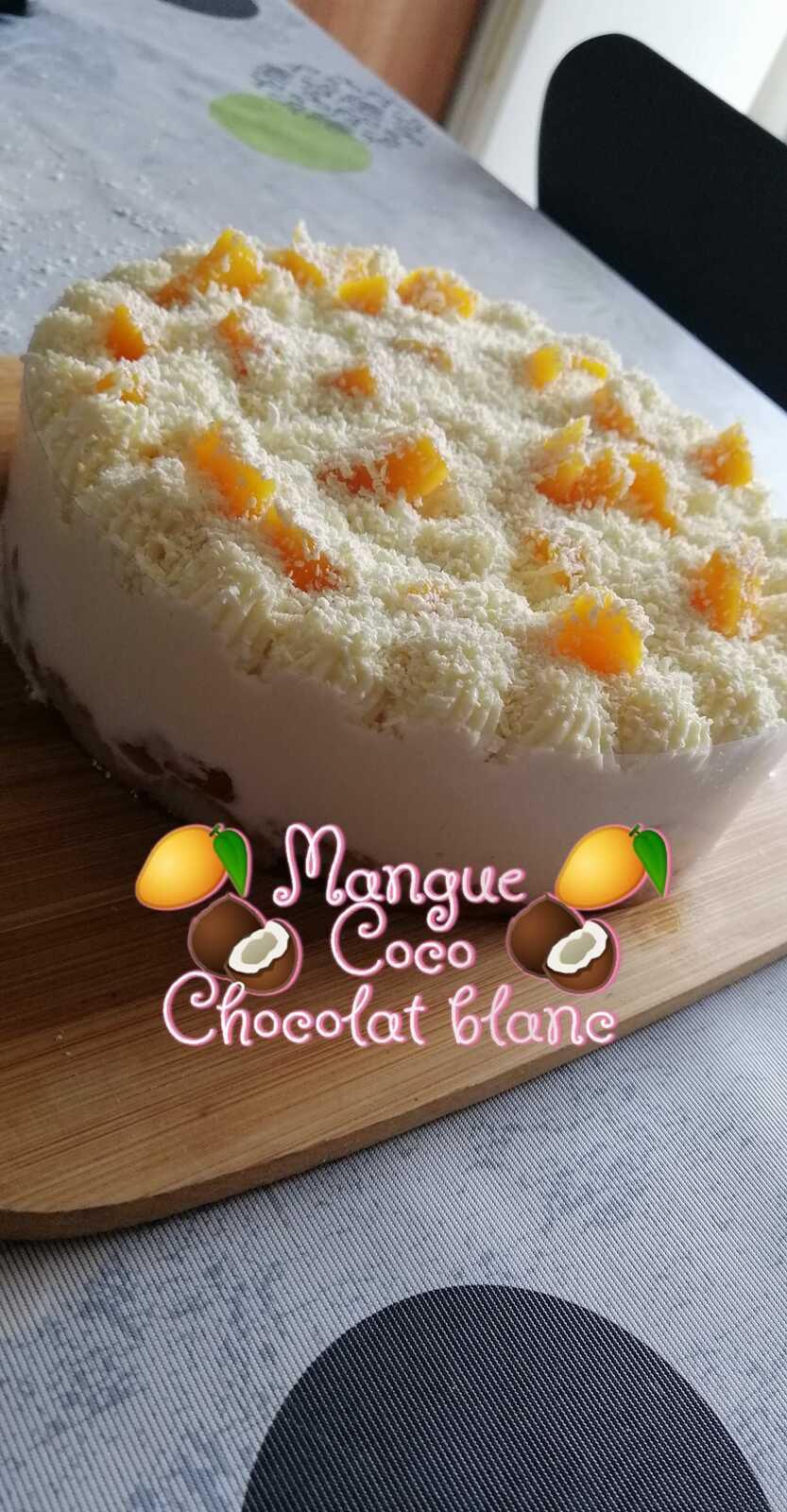 Entremet exotique - Mangue/Coco/chocolat blanc