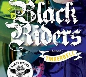 Black Riders tome 3 : Tinkerbell de C.J. RONNIE