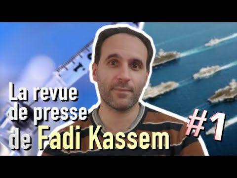 Vaccin, grand reset et paix mondiale - La revue de presse de Fadi Kassem [1]