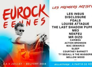 #Eurocks 2016 Les Insus? Disclosure Last Shadow Puppets Foals Louise Attaque M83 Ty Segall...
