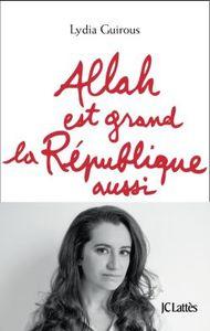 Allah est grand la République aussi - Lydia Guirous