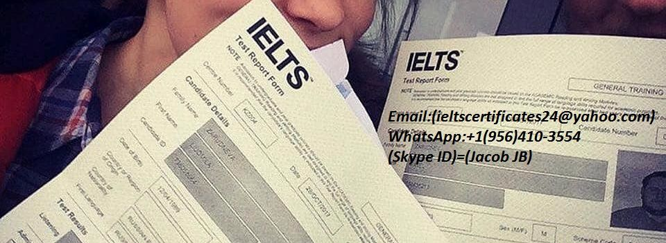 Buy Original and Authentic IELTS, TOEFL,PTE,ESOL,GRE Certificates