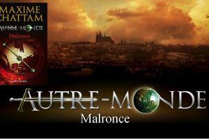 Malronce (Autre-Monde, tome 2), de Maxime Chattam