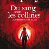 Marie Bernadette DUPUY : Du sang sous les collines. - Les Lectures de l'Oncle Paul