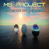 MS Project (Won't Let The Sun Go Down On Me-sample) by Johann Perrier/MS PROJECT