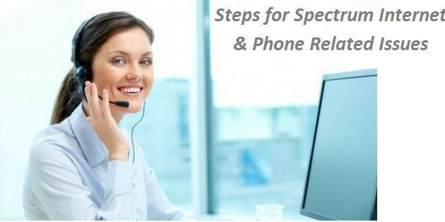 Troubleshooting Steps for Spectrum Internet and Phone Related Issues